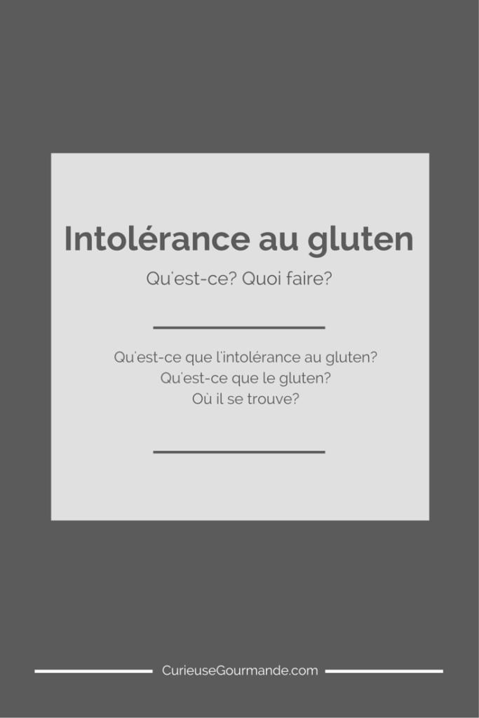 Pour comprendre ce qu'est l'intolérance au gluten | CurieuseGourmande.com
