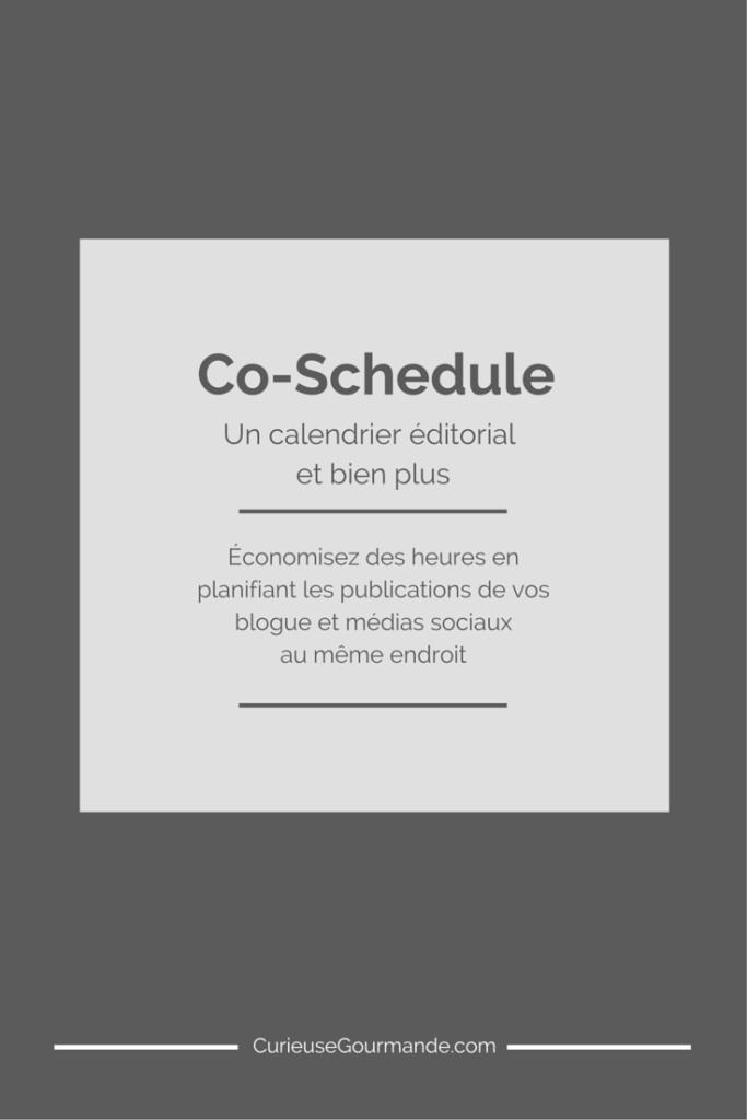 Co-Schedule : un outil puissant de planification de blogue | CurieuseGourmande.com